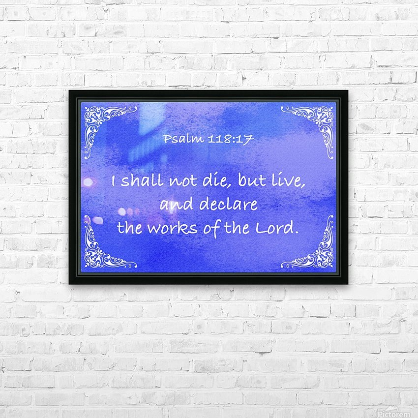 Psalm 118 17 5BL HD Sublimation Metal print with Decorating Float Frame (BOX)