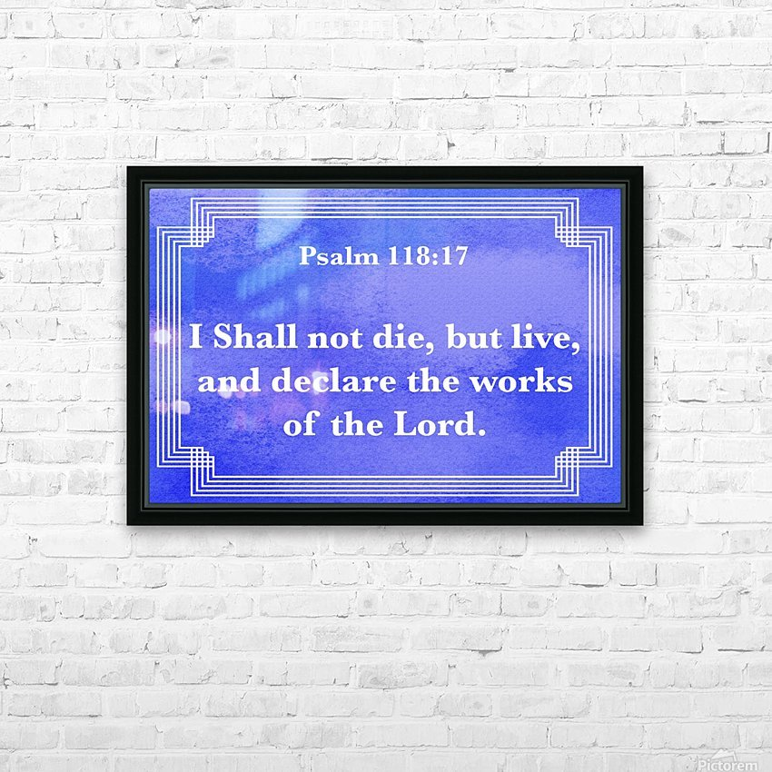 Psalm 118 17 2BL HD Sublimation Metal print with Decorating Float Frame (BOX)