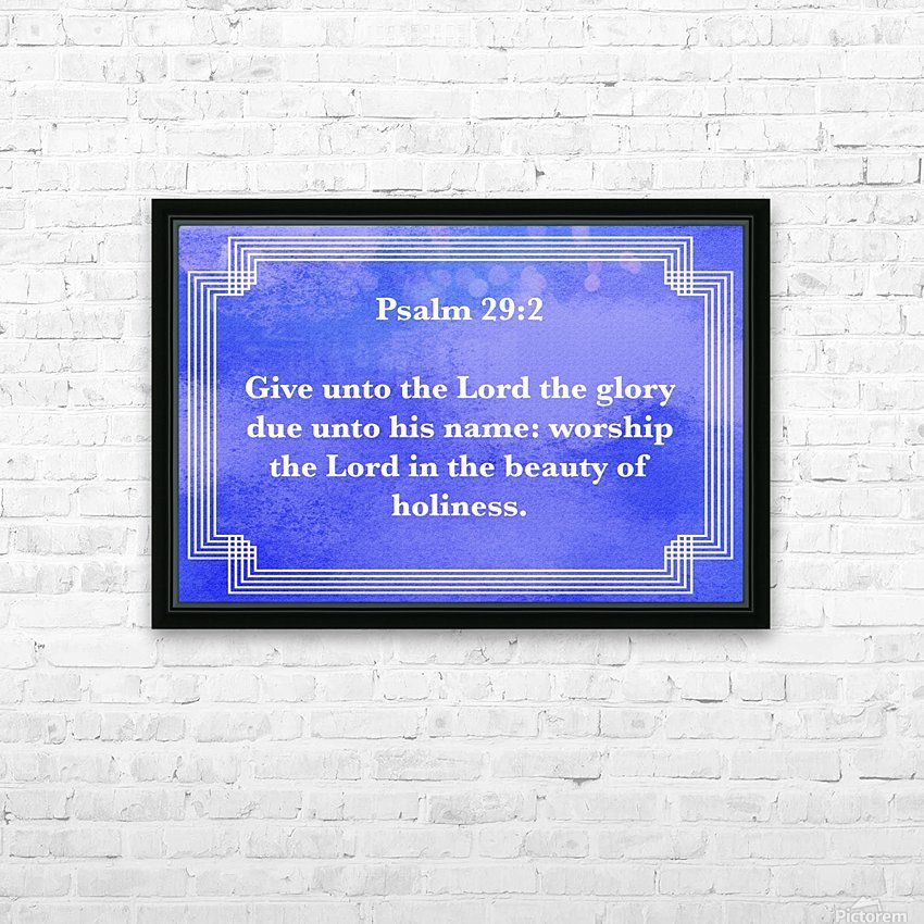 Psalm 29 2 2BL HD Sublimation Metal print with Decorating Float Frame (BOX)