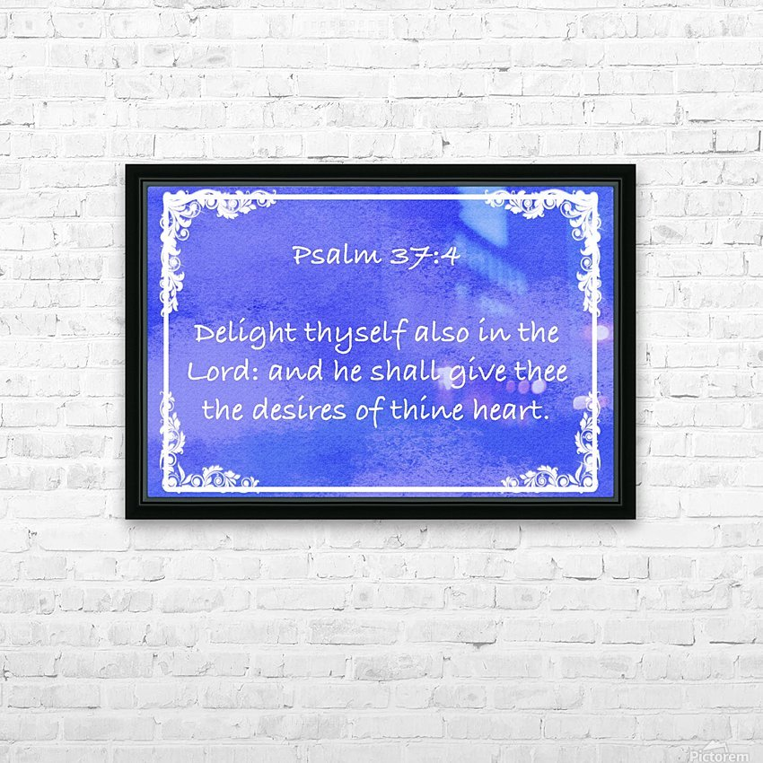 Psalm 37 4 8BL HD Sublimation Metal print with Decorating Float Frame (BOX)