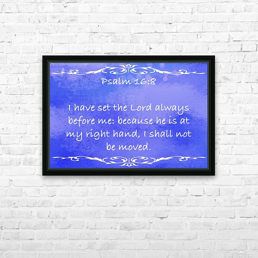 Psalm 16 8 3BL HD Sublimation Metal print with Decorating Float Frame (BOX)