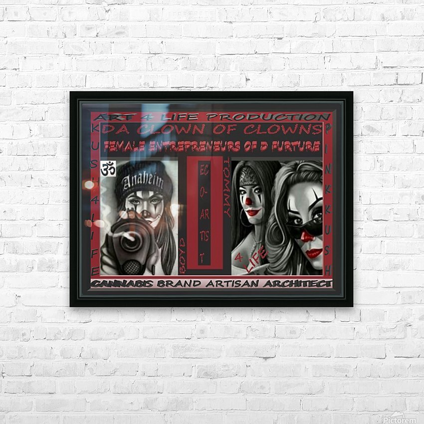 DA CLOWN OF CLOWNS FEMALE ENTREPRENEURS OF DA FUTURE   ECO ARTIST TOMMY BOYD HD Sublimation Metal print with Decorating Float Frame (BOX)
