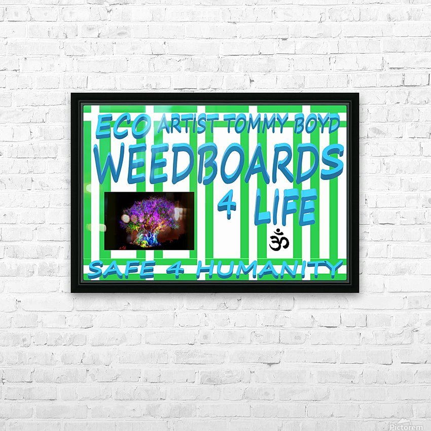 ECO WEEDBOARDS 4 LIFE   ECO ARTIST TOMMY BOYD HD Sublimation Metal print with Decorating Float Frame (BOX)