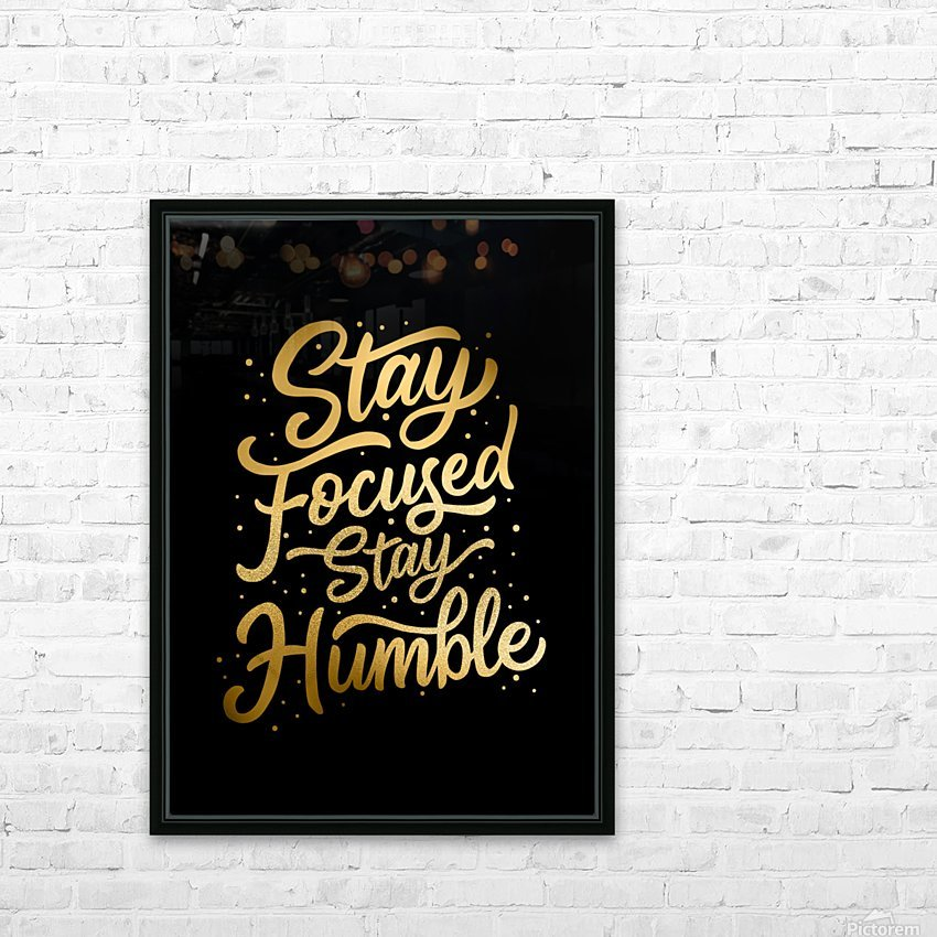 Stay Focused Stay Humble HD Sublimation Metal print with Decorating Float Frame (BOX)