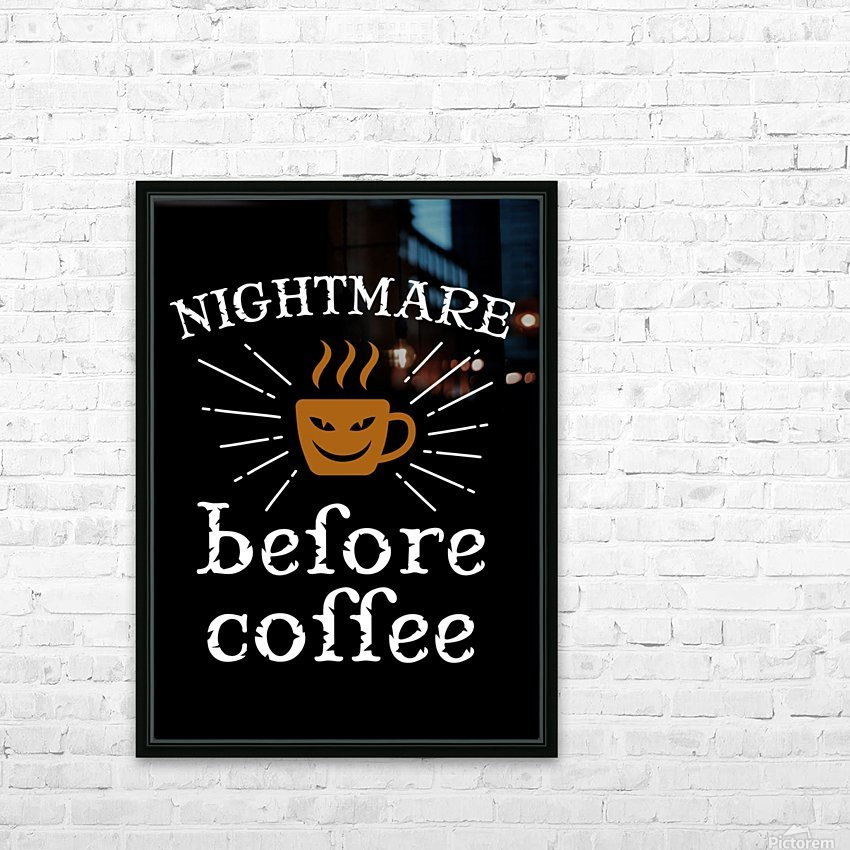 Nightmare Before Coffee HD Sublimation Metal print with Decorating Float Frame (BOX)