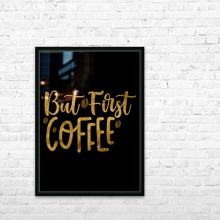 But First Coffee HD Sublimation Metal print with Decorating Float Frame (BOX)