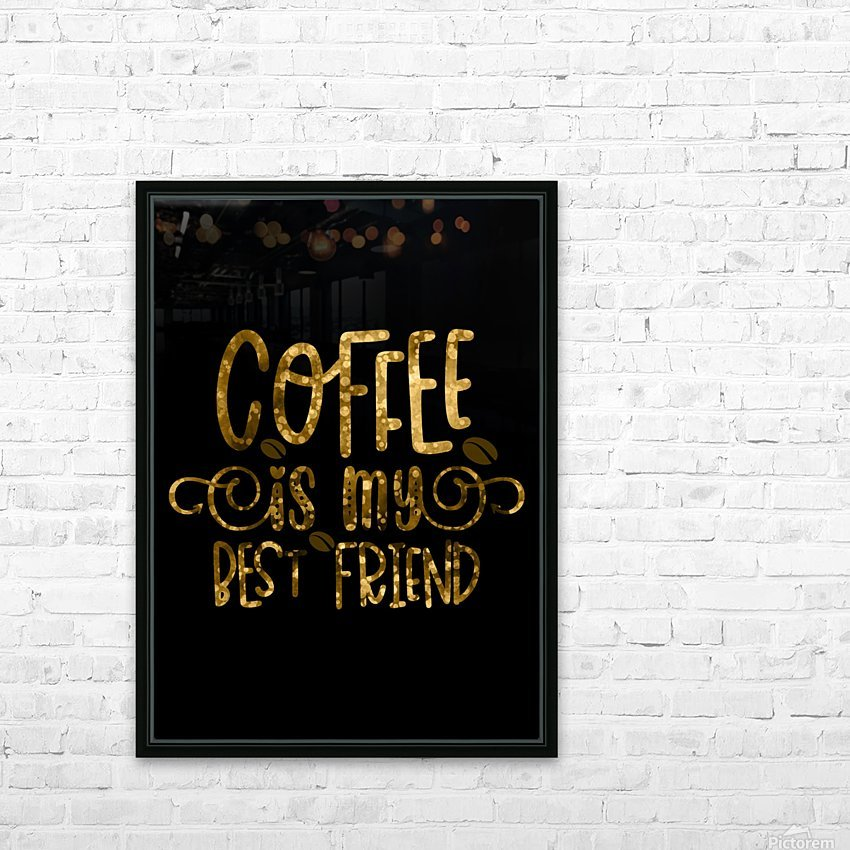 Coffee is my Best Friend HD Sublimation Metal print with Decorating Float Frame (BOX)