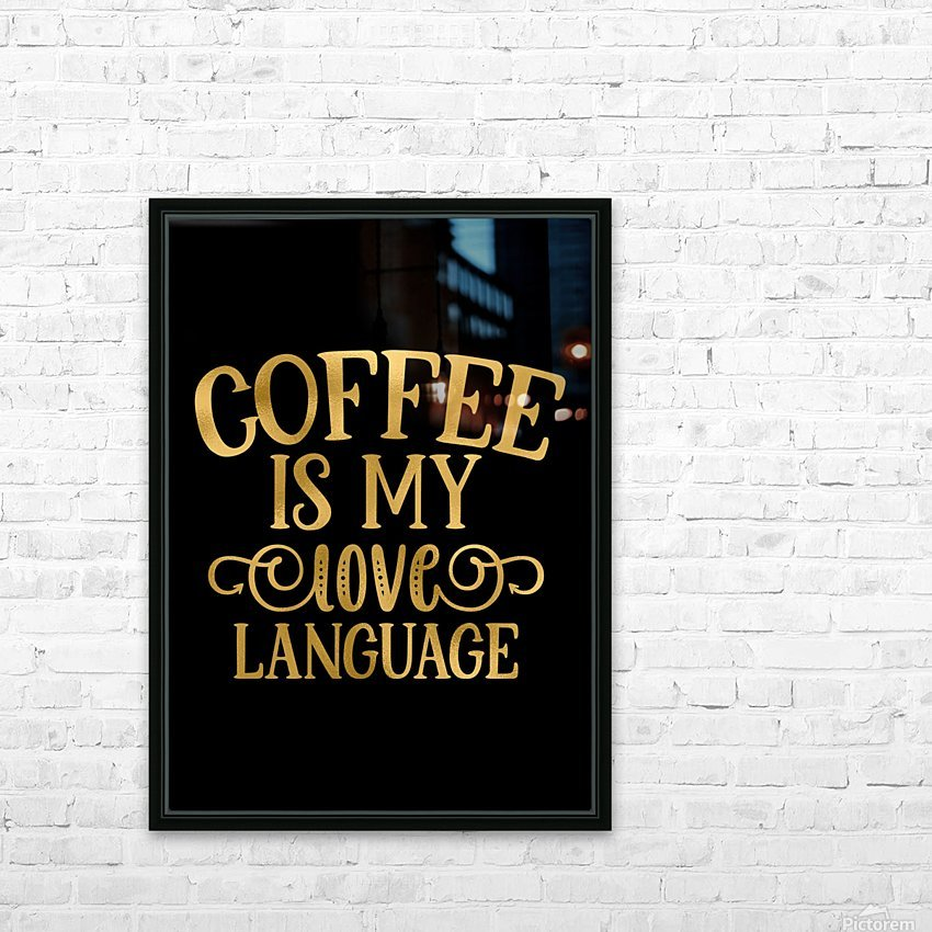 Coffee is my Love Language HD Sublimation Metal print with Decorating Float Frame (BOX)