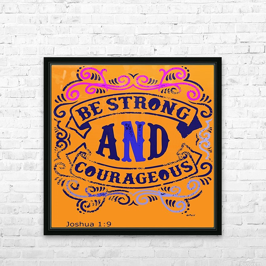 Be Strong and Courageous HD Sublimation Metal print with Decorating Float Frame (BOX)