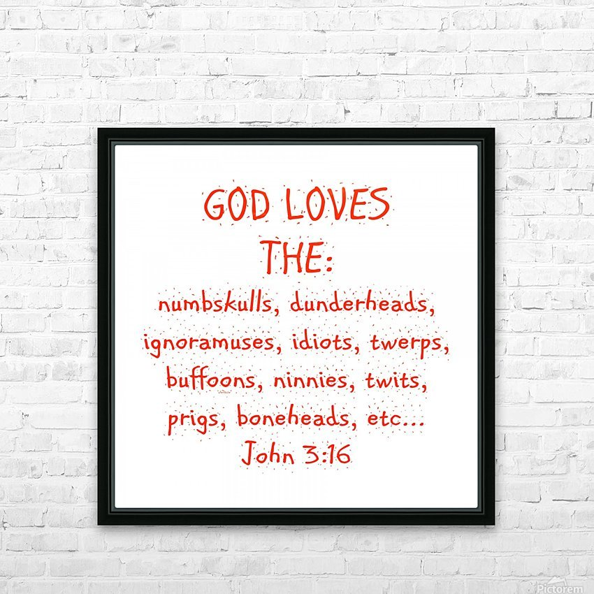 GOD Loves the HD Sublimation Metal print with Decorating Float Frame (BOX)