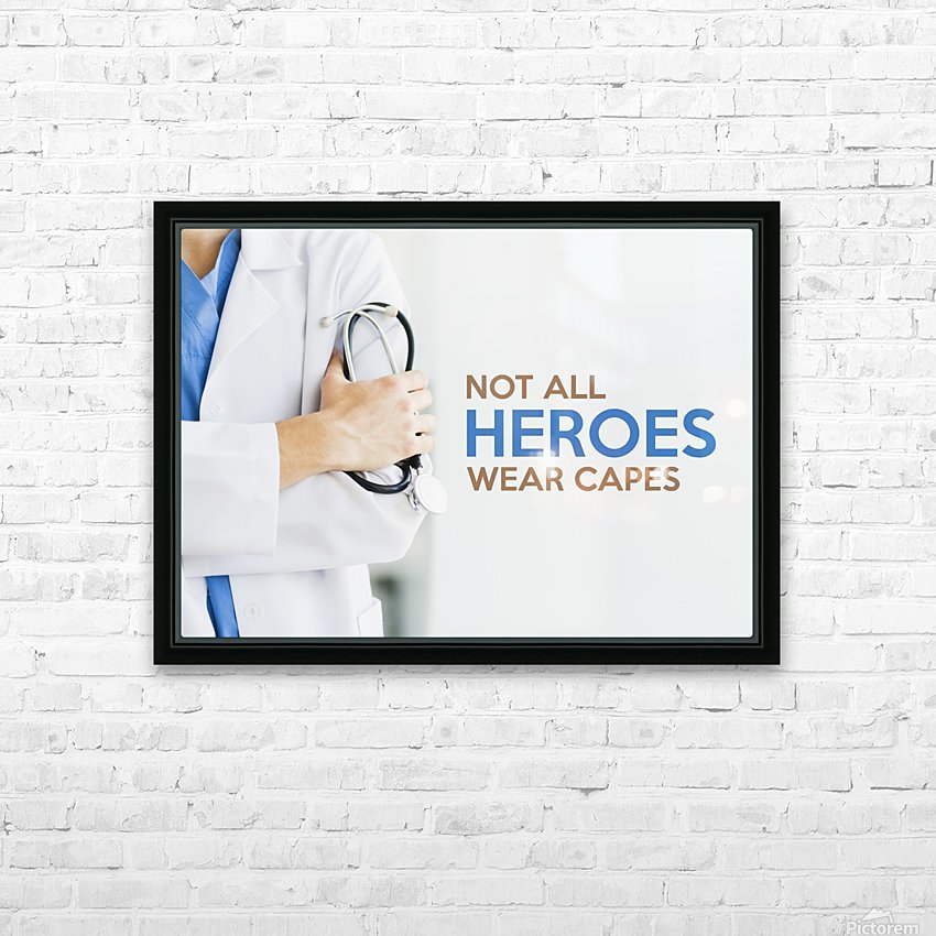 Not All Heroes Wear Capes HD Sublimation Metal print with Decorating Float Frame (BOX)