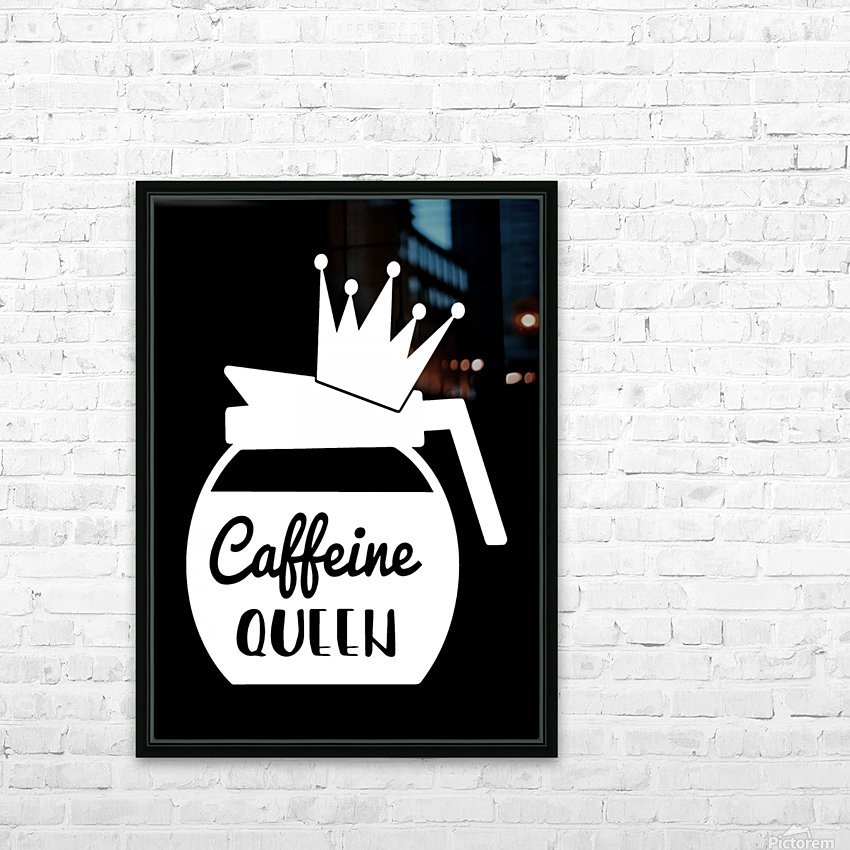 Caffeine Queen HD Sublimation Metal print with Decorating Float Frame (BOX)