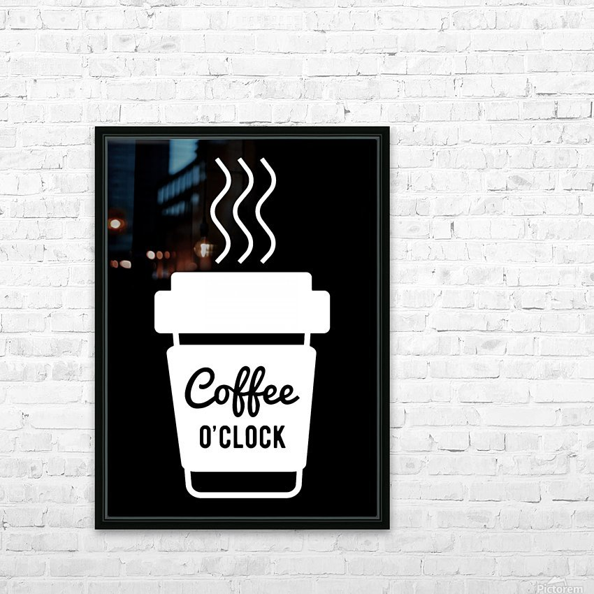 Coffee O clock HD Sublimation Metal print with Decorating Float Frame (BOX)