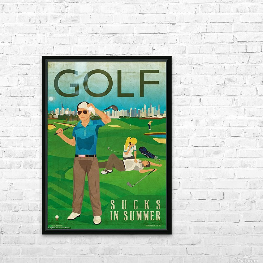 Golf sucks in summer HD Sublimation Metal print with Decorating Float Frame (BOX)