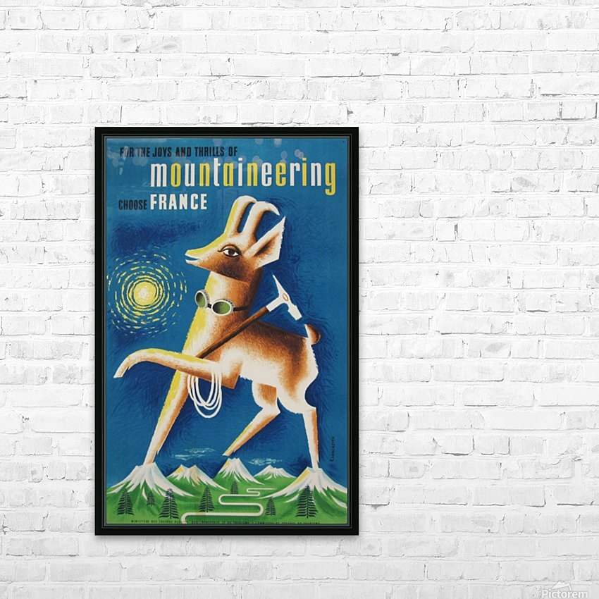 Mountaineering Choose France original vintage poster HD Sublimation Metal print with Decorating Float Frame (BOX)