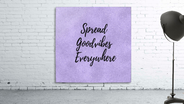 Spread Good Vibes Everywhere