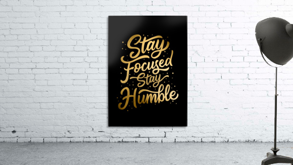Stay Focused Stay Humble