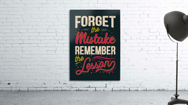 Best inspirational wisdom quotes life forget mistake remember lesson poster
