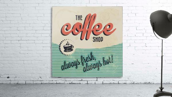 Coffe wallpaper grunge style always fresh always hot vintage retro poster