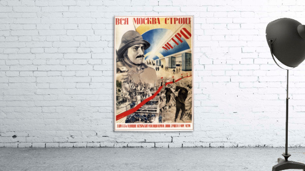 All of Moscow is building the Metro propaganda poster