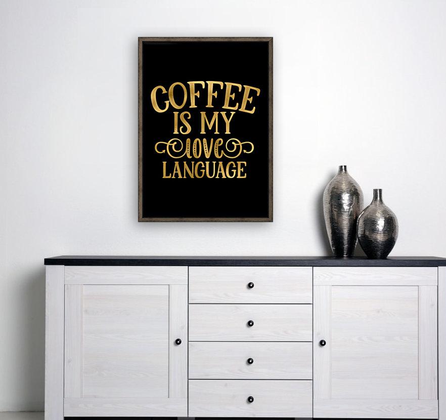 Coffee is my Love Language  Art