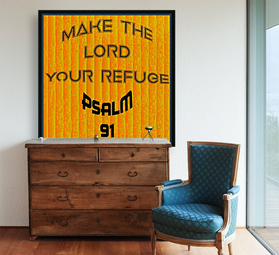 make the LORD your refuge  Art