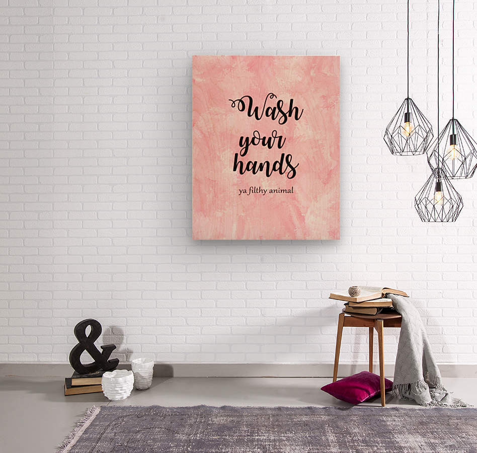 Wash your hands ya filthy animal pink lg  Wood print
