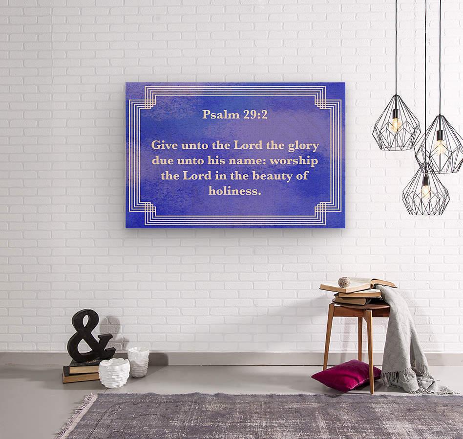 Psalm 29 2 2BL  Wood print