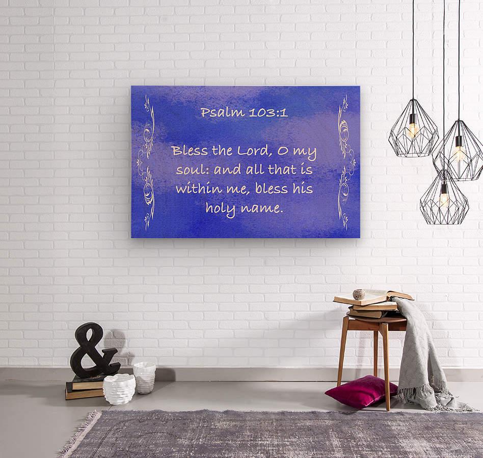 Psalm 103 1 4BL  Wood print