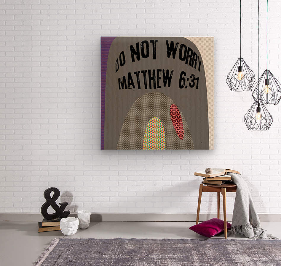 do not worry  Wood print