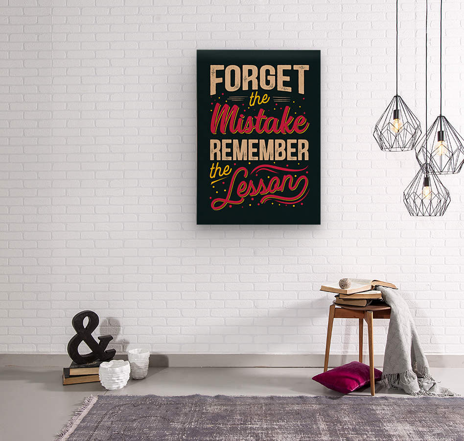 Best inspirational wisdom quotes life forget mistake remember lesson poster  Wood print