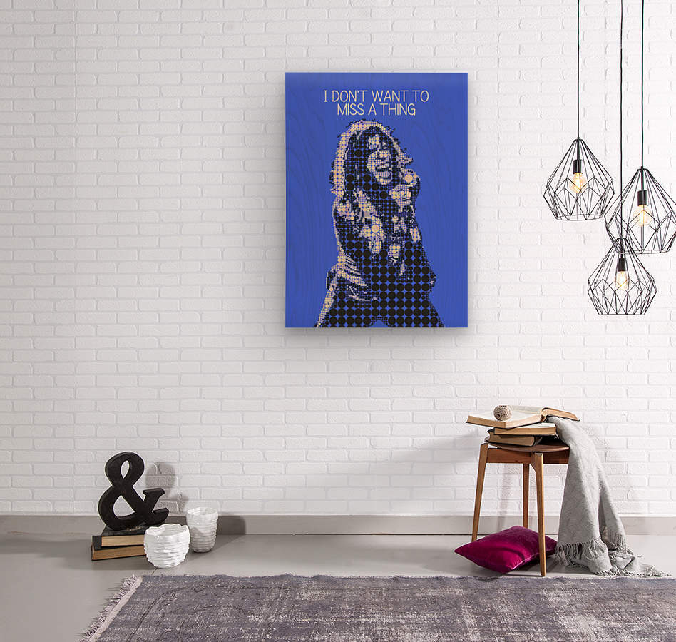 I Dont Want to Miss a Thing   Steven Tyler  Wood print