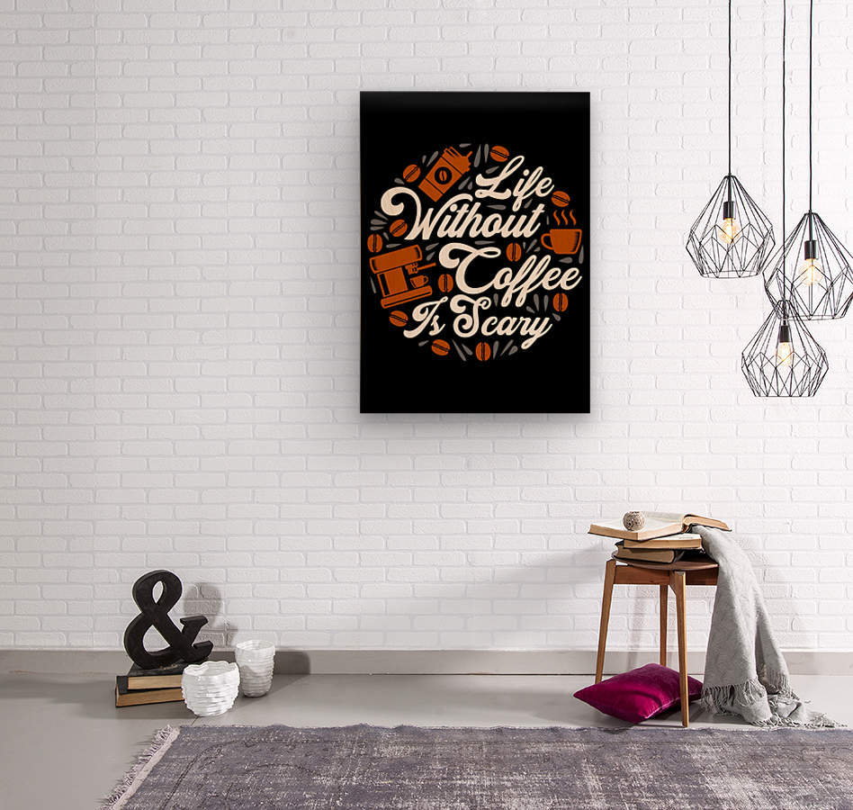 Life without Coffee panic  Wood print