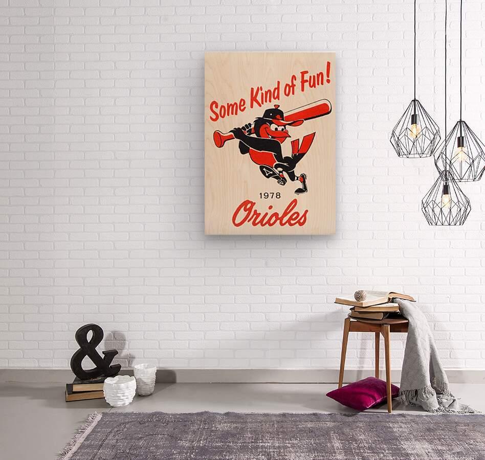 1978 Baltimore Orioles Some Kind of Fun Poster  Impression sur bois
