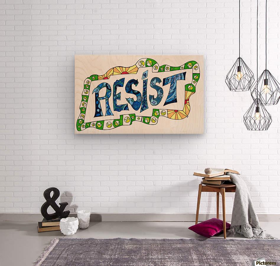 RESIST 3  Wood print