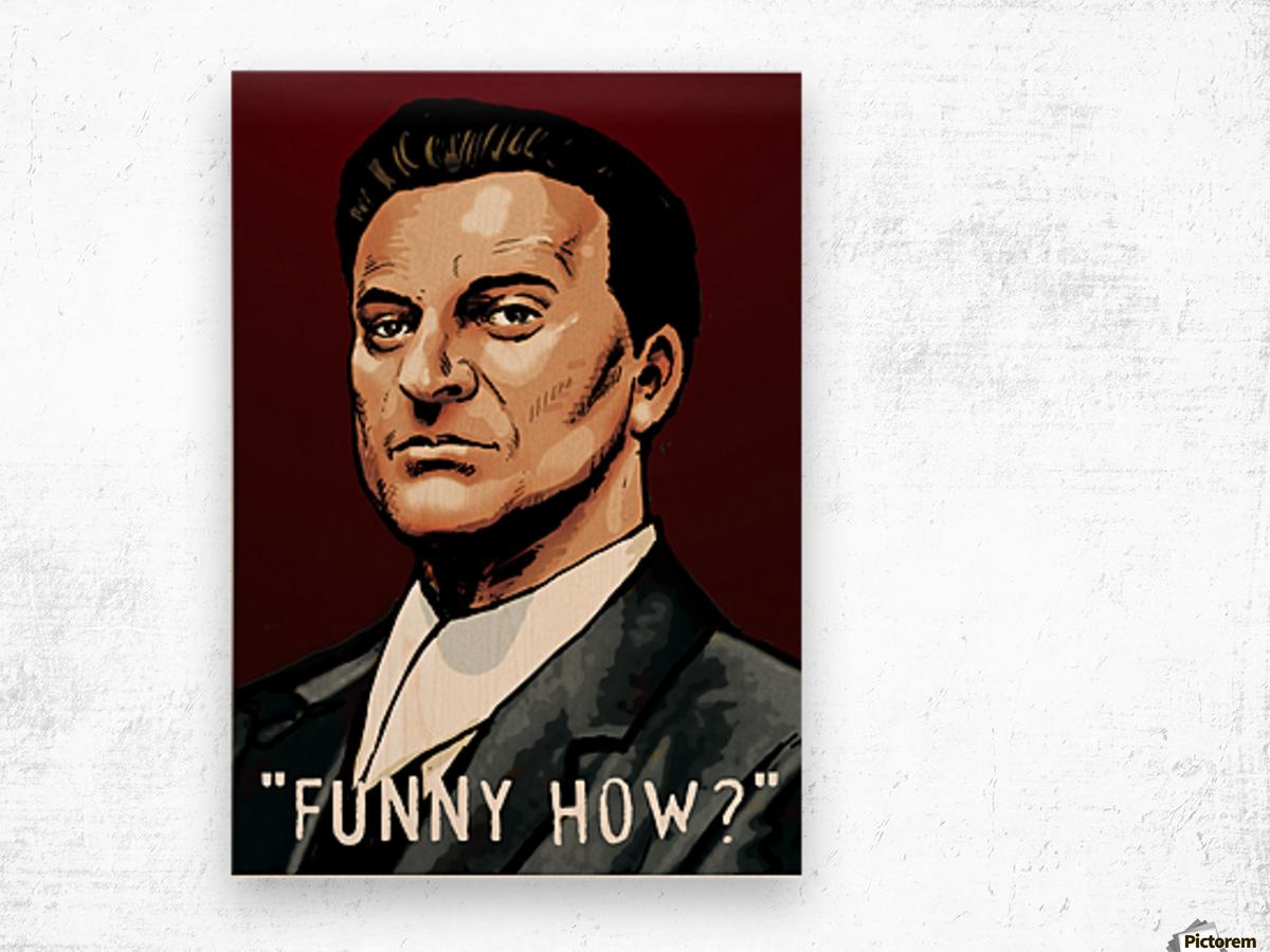 Joe Pesci in Goodfellas - Funny How Wood print