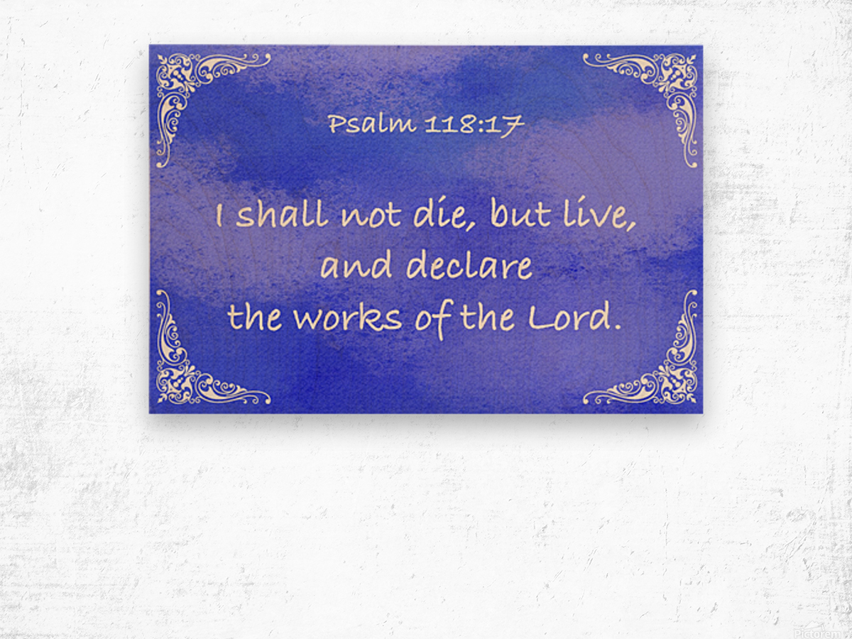 Psalm 118 17 5BL Wood print