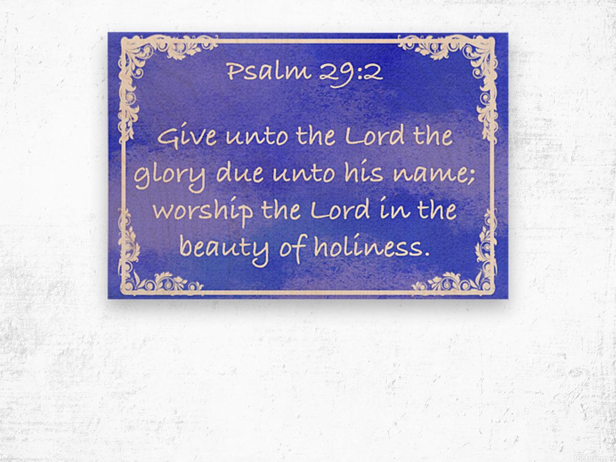 Psalm 29 2 8BL Wood print