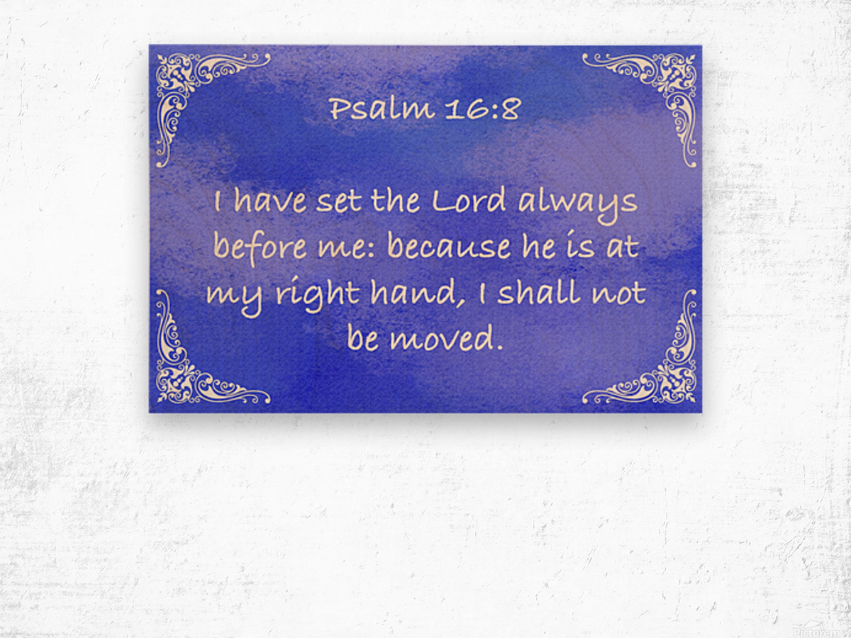 Psalm 16 8 5BL Wood print