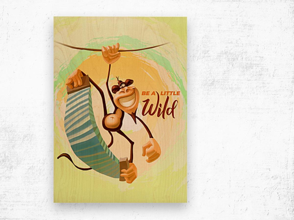 Be a little wild Monkey Wood print
