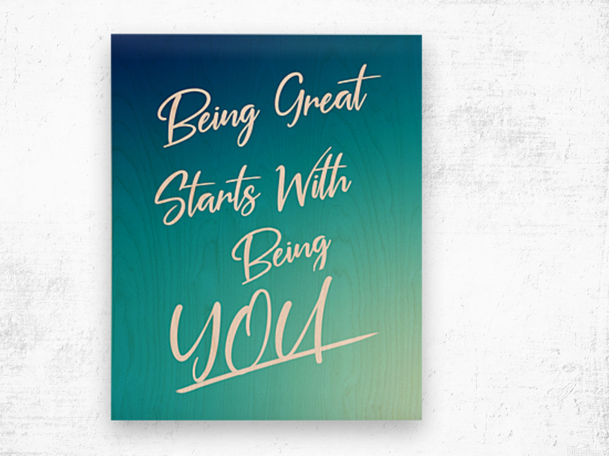 You are great  Wood print