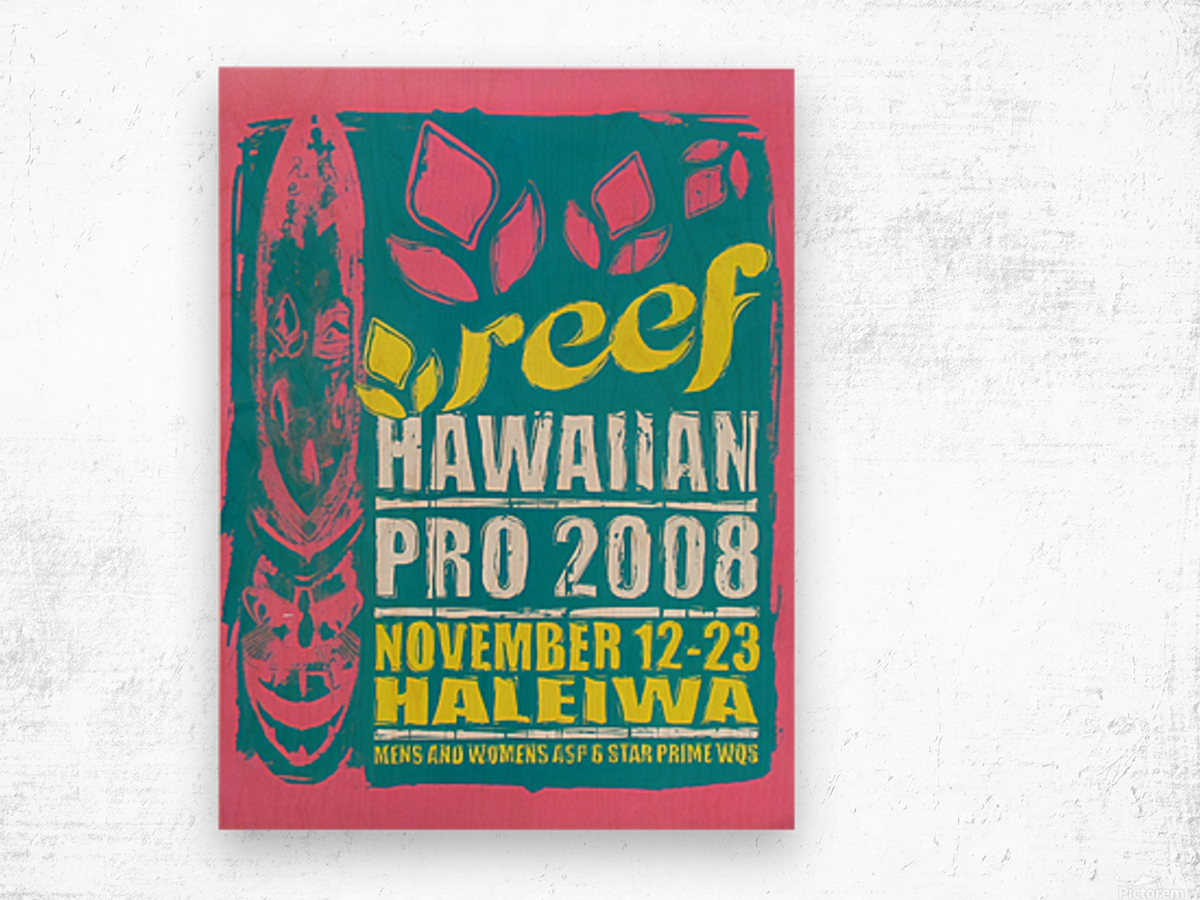 2008 REEF HAWAIIAN PRO Surf Competition Poster Wood print