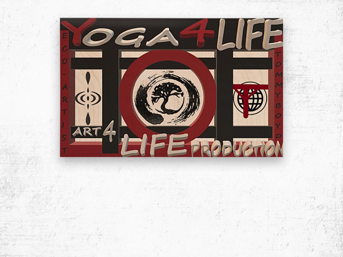 YOGA 4 LIFE   ECO ARTIST TOMMY BOYD Wood print