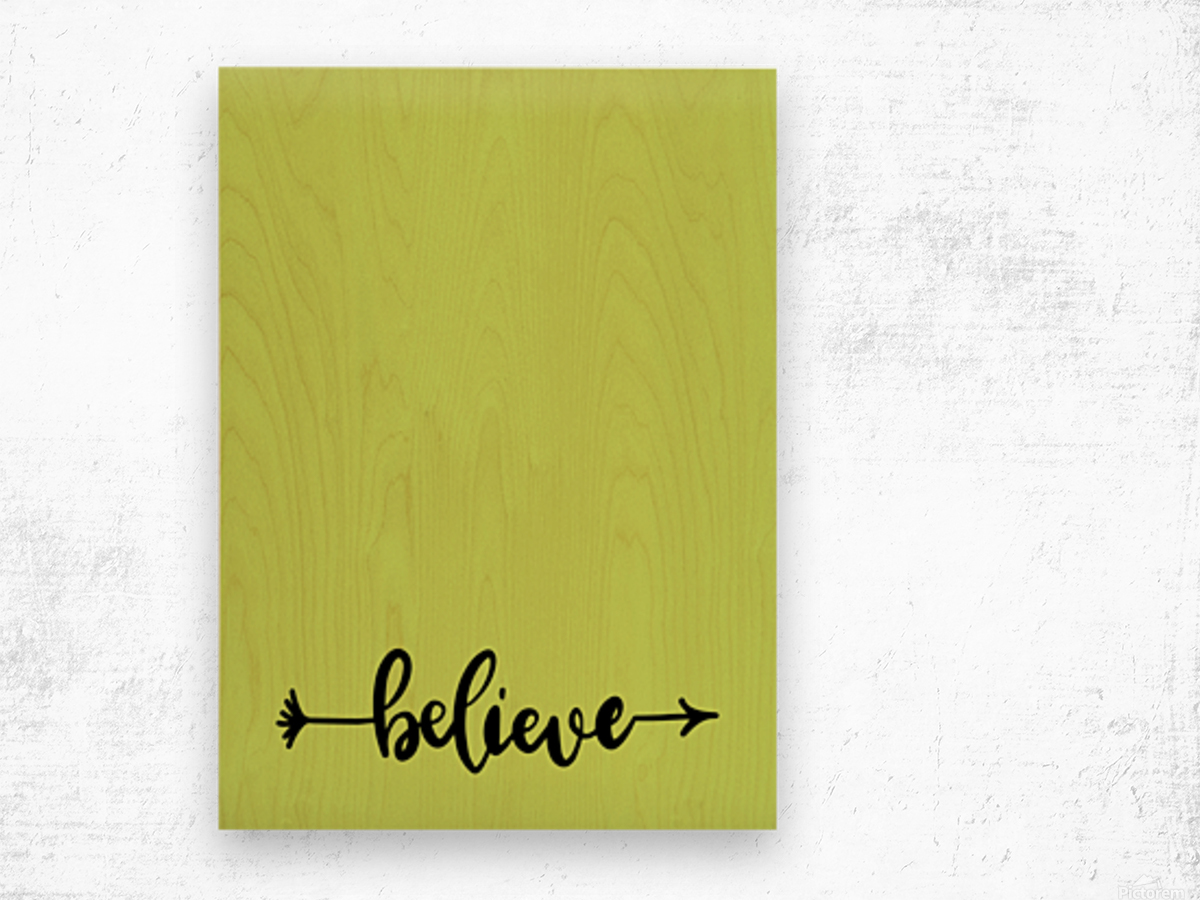 believe Wood print