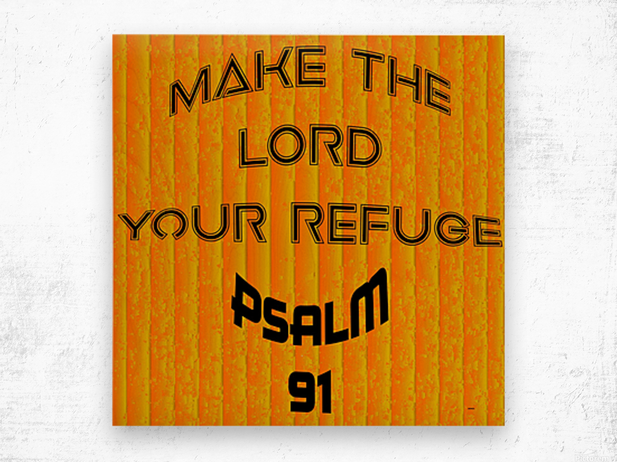 make the LORD your refuge Wood print