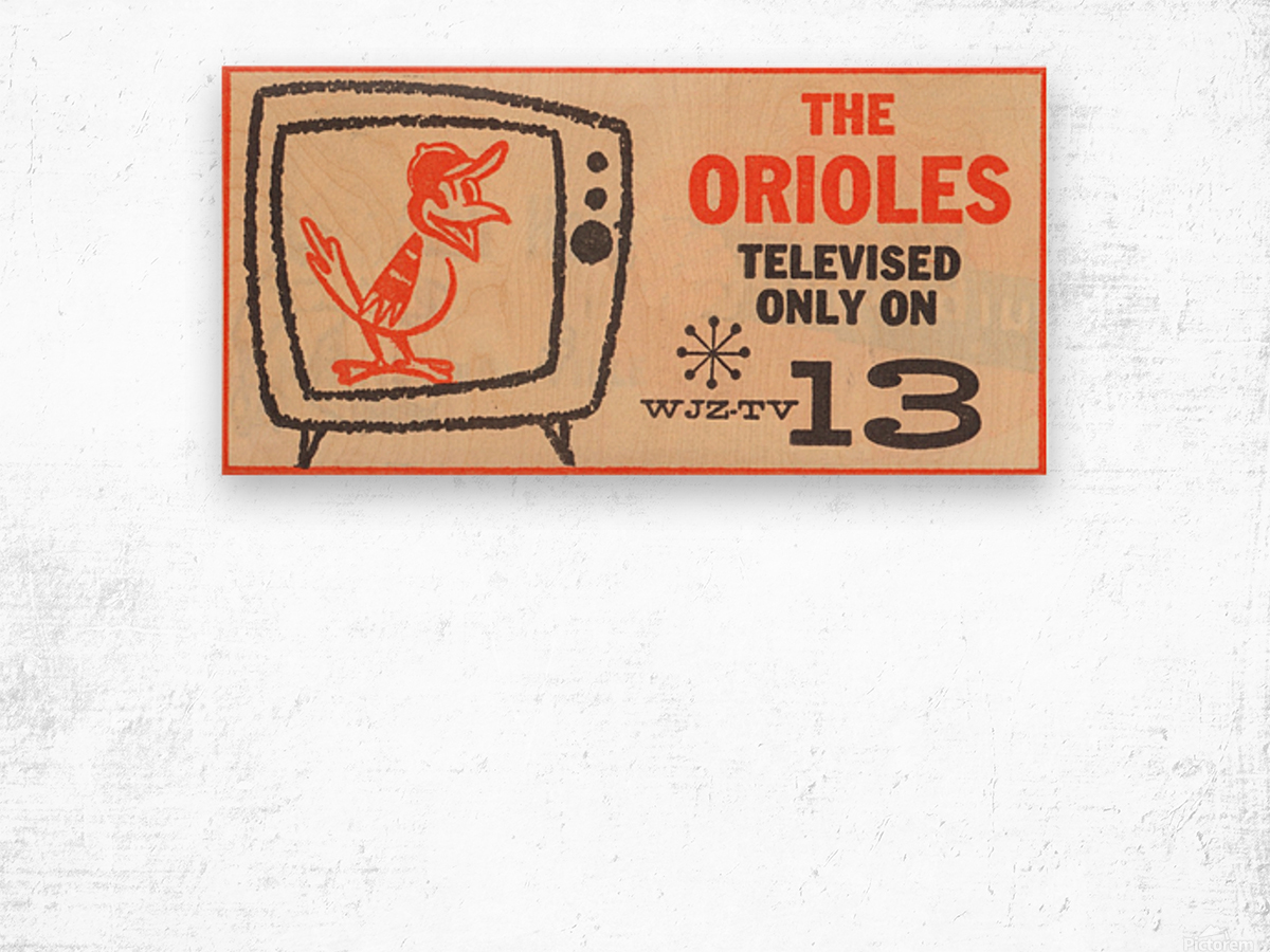 wjz tv baltimore maryland channel 13 television ad orioles baseball retro media ads Wood print