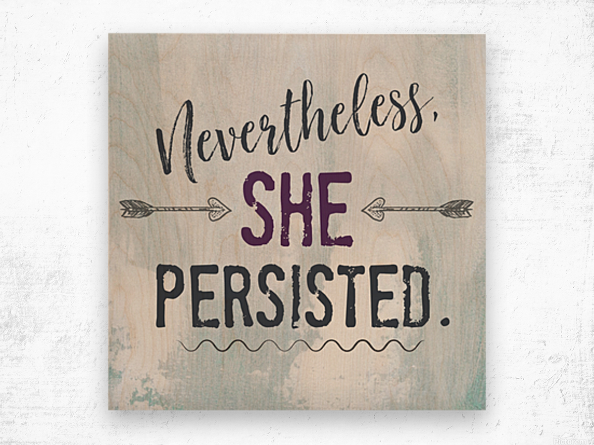 She Persisted Wood print