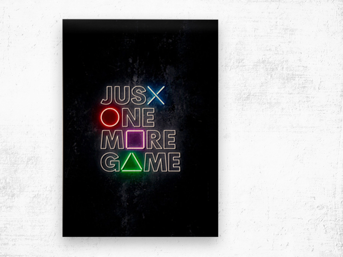 JUST ONE MORE GAME Wood print