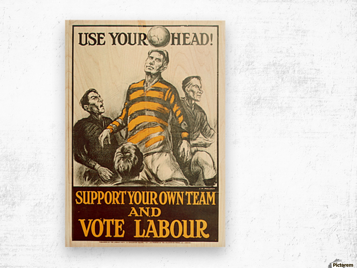 Labour Party Use Your Head 1923 poster Wood print