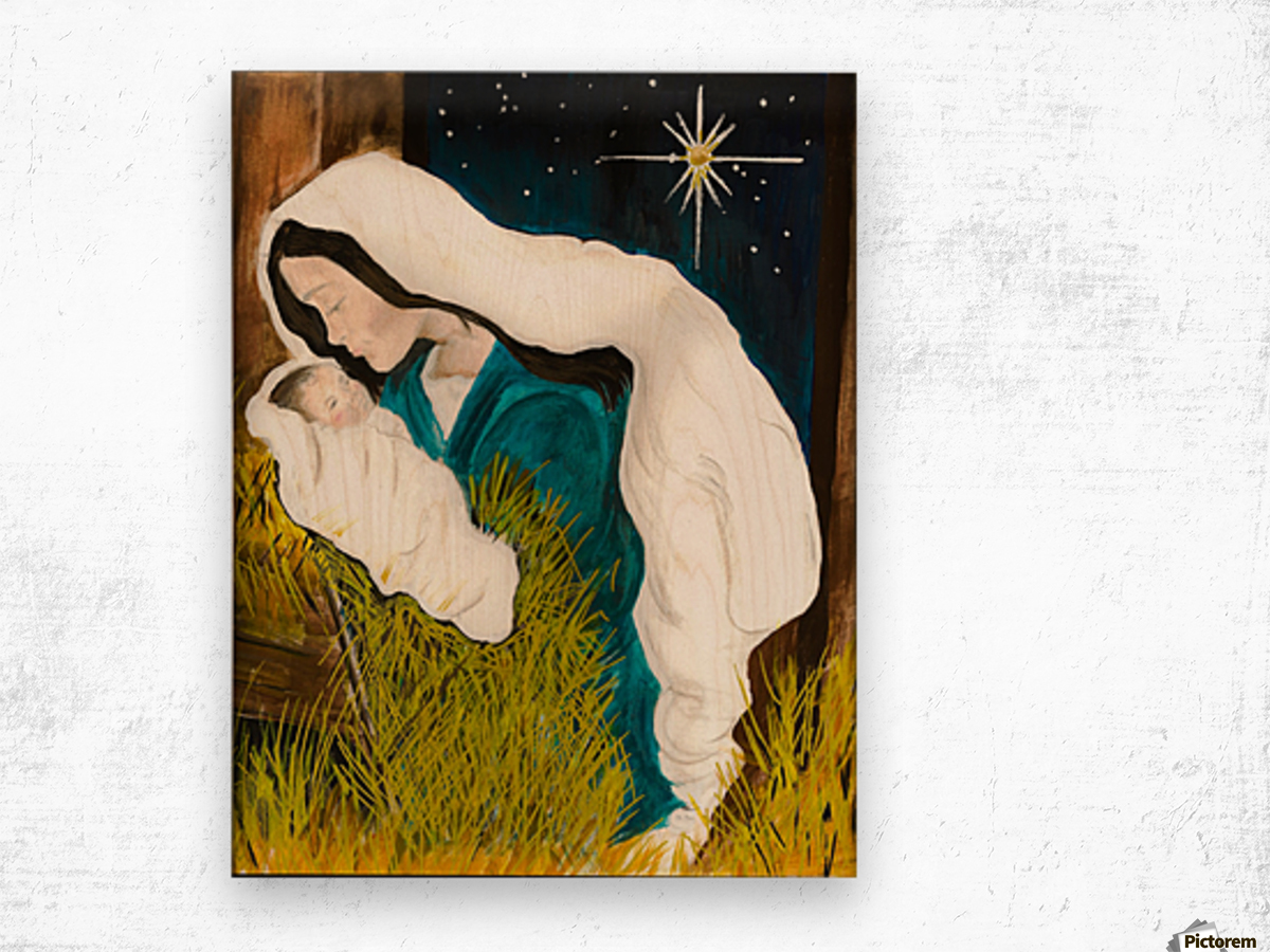 Unto us a Child is Born - Mary and Baby Jesus Wood print